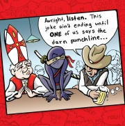The Pope, a ninja and a cowboy walk into a bar...